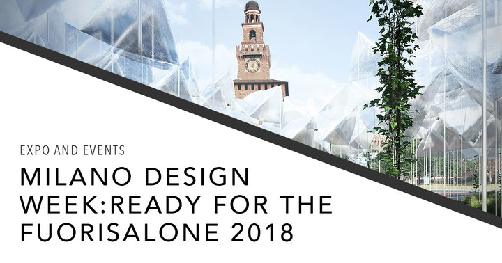 Fuorisalone 2018 in Milan on April 17 to 22, 2018